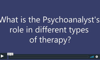 What is the Psychoanalyst's role in different types of therapy?